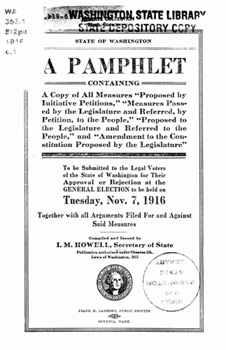 This Voters' Pamphlet from 1916 finds Washingtonians voting on some very familiar issues. Publications, State Government Agencies, Washington State Archives, Digital Archives.